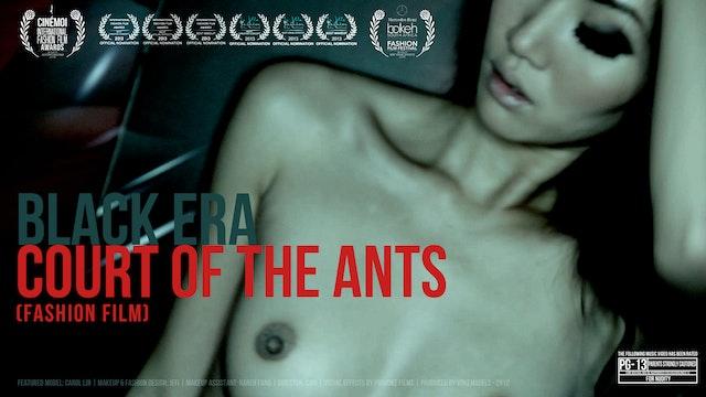 BLACK ERA - COURT OF THE ANTS (Fashion Film)