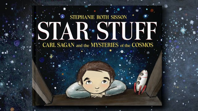 Star Stuff: Carl Sagan and the Myster...