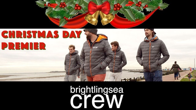 Brightlingsea Crew Episode One - Premier Christmas Day