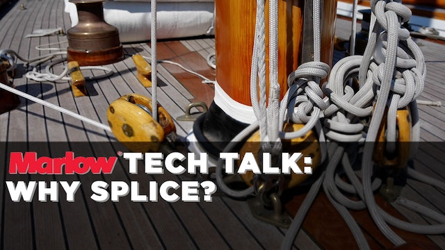 Marlow Ropes Tech Talk - Why Splice