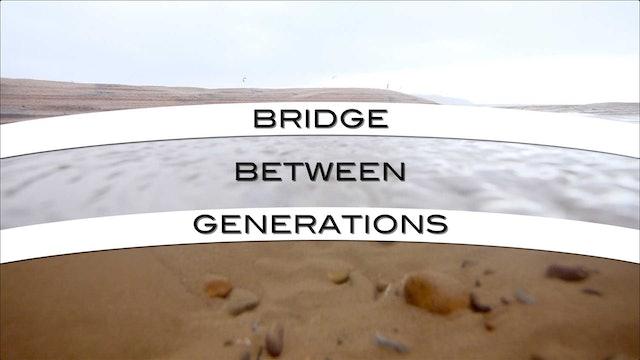 Bridge Between Generations