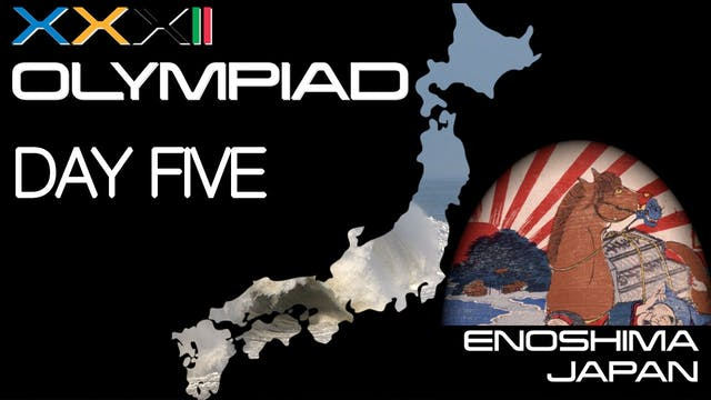 XXXII Olympiad - Enoshima - Day Five