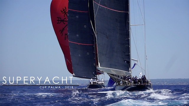 The 2018 Superyacht Cup Palma Wrap Up