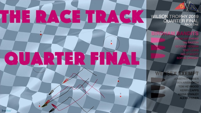 The Race Track - Wilson Trophy 2019 - Quarter Finals