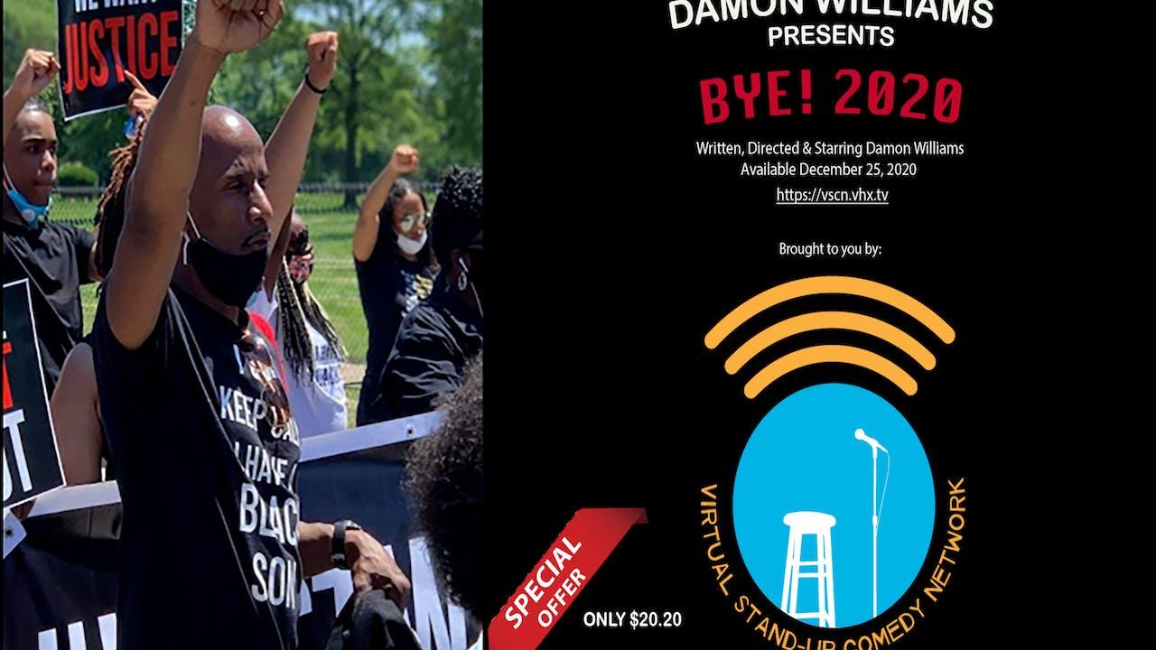 Damon Williams Presents BYE! 2020