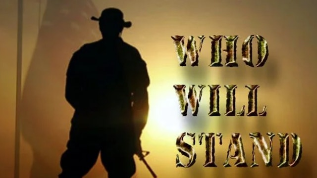 Who Will Stand