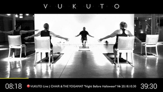 "🔴 VUKUTO Live | Chair & The Yogamat ""Night Before Halloween"" № 20.18.10.30"