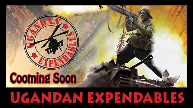 Operation Kakongoliro! The Ugandan Expendables