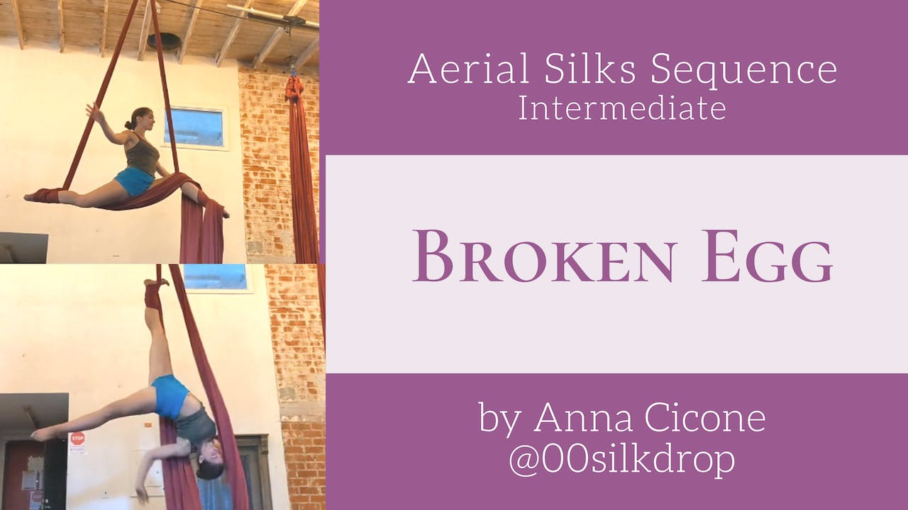 Broken Egg - Int Silks Sequence by Anna Cicone