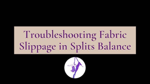 Troubleshooting Fabric Slippage in Splits Balance