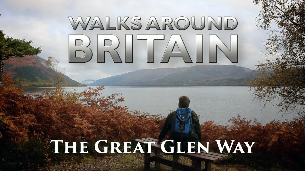 The Great Glen Way - A Walks Around Britain Special