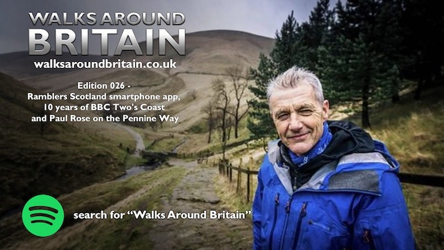 026 - Ramblers Scotland app, BBC Two's Coast and Paul Rose on the Pennine Way