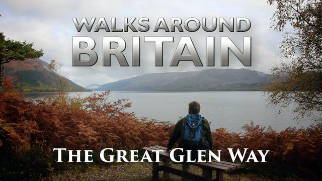 The Great Glen Way - A Walks Around Britain Special