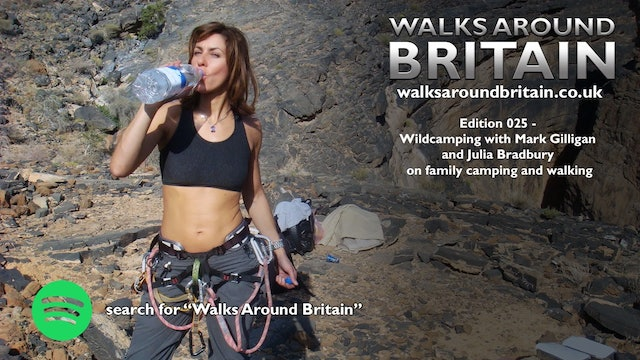 025 - Wildcamping with Mark Gilligan and Julia Bradbury on camping and walking