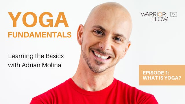 Yoga Fundamentals with Adrian Molina: Episode 1
