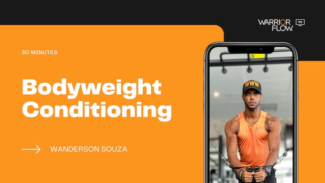 Bodyweight Conditioning with Wanderson Souza (32 mins)
