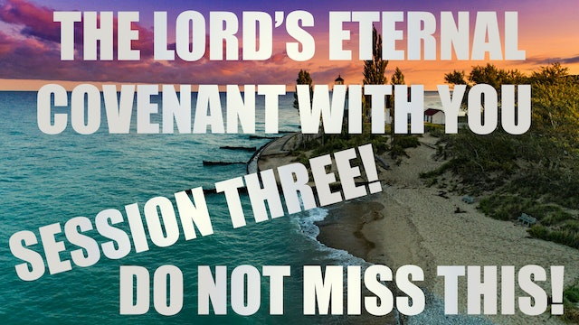 The Lord's Eternal Covenant With You! Live Spirit School Session 3 - Kevin Zadai