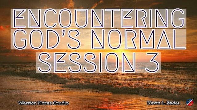 Encountering God's Normal- Kevin Zadai - Session THREE