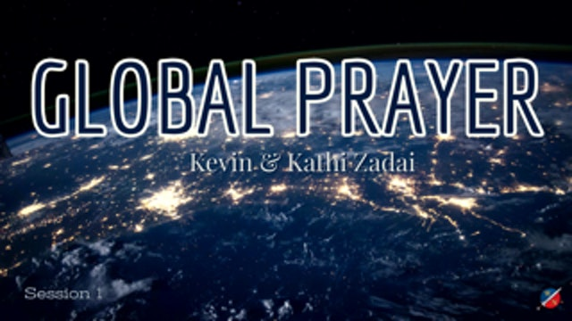Live Global Prayer: Session 1 With Kevin Zadai