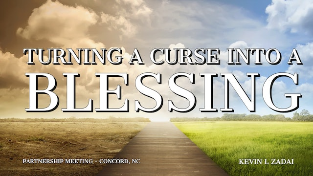 Turning A Curse Into A Blessing - Kevin L Zadai