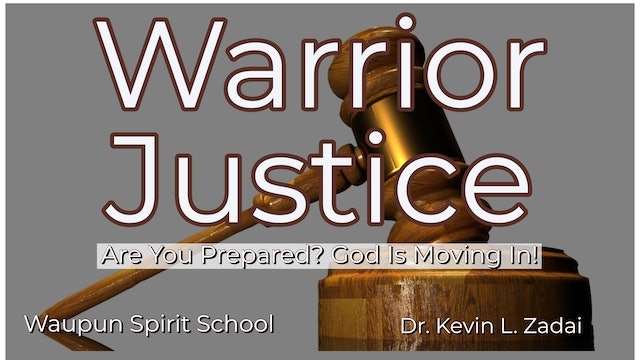 Are You Prepared? God is Moving In! Warrior Justice Spirit School -Kevin Zadai