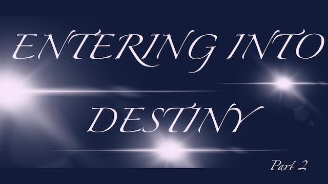 "Part 2 ""Entering into Destiny!"" - Kevin Zadai"