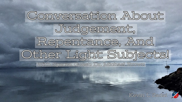 """""""Conversation About, Judgment, Repentance, And Other Light Subjects!"""""""