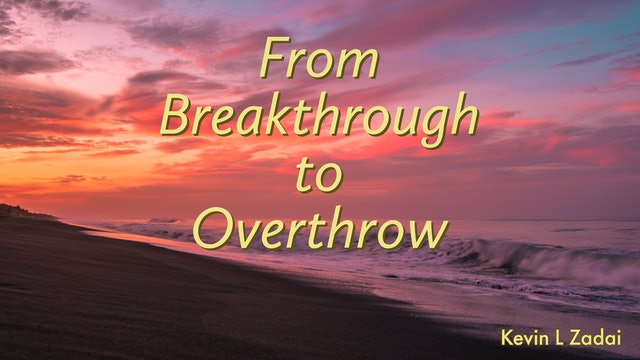 From Breakthrough To Overthrow! LIVE SPIRIT SCHOOL! - Kevin Zadai