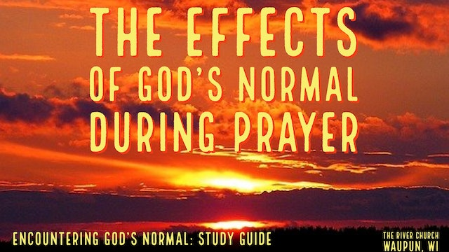 The Effects Of God's Normal During Prayer - Kevin Zadai