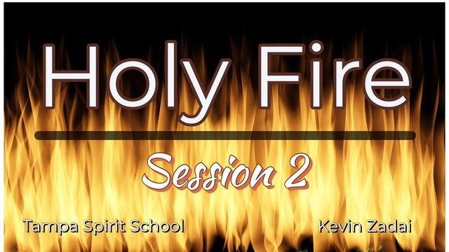 Session 2 Holy Fire Spirt School Tampa Florida - Kevin Zadai