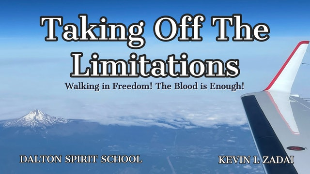 The Blood Is Enough! Taking Off The Limitations Session 2 Dalton GA