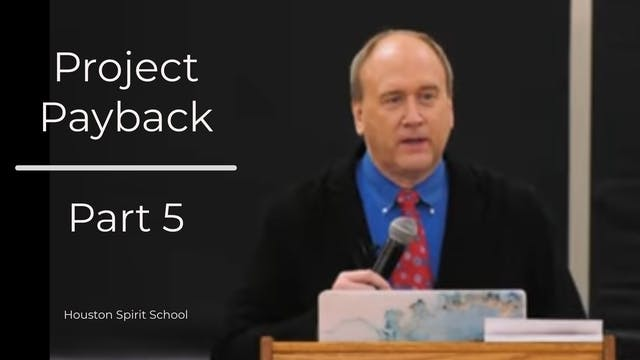 Project Payback - Kevin Zadai- Part 5