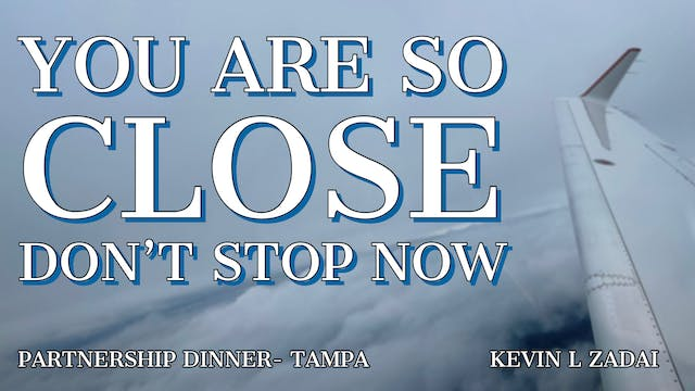 You Are So Close Don't Stop Now - LIVE