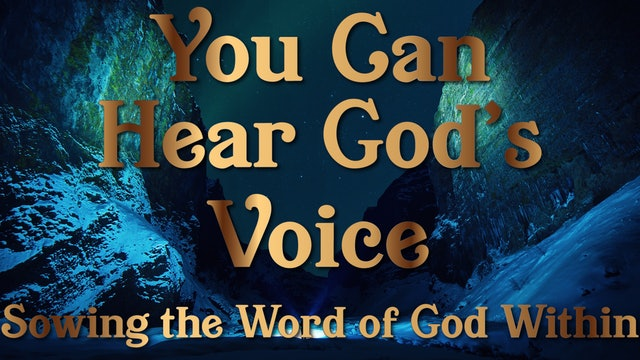 Sowing the Word of God Within - Your Can Hear God's Voice Session Nine