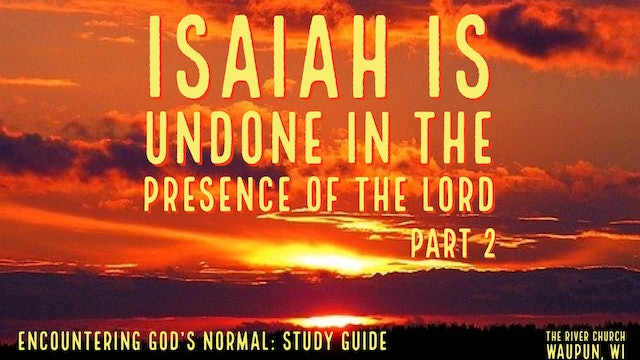 Isaiah Is Undone In The Presence Of The Lord Part 2 - Kevin Zadai
