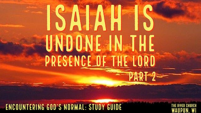 Isaiah Is Undone In The Presence Of T...