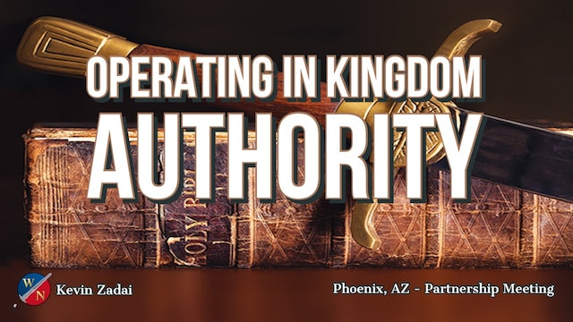 Operating In Kingdom Authority - Kevin Zadai