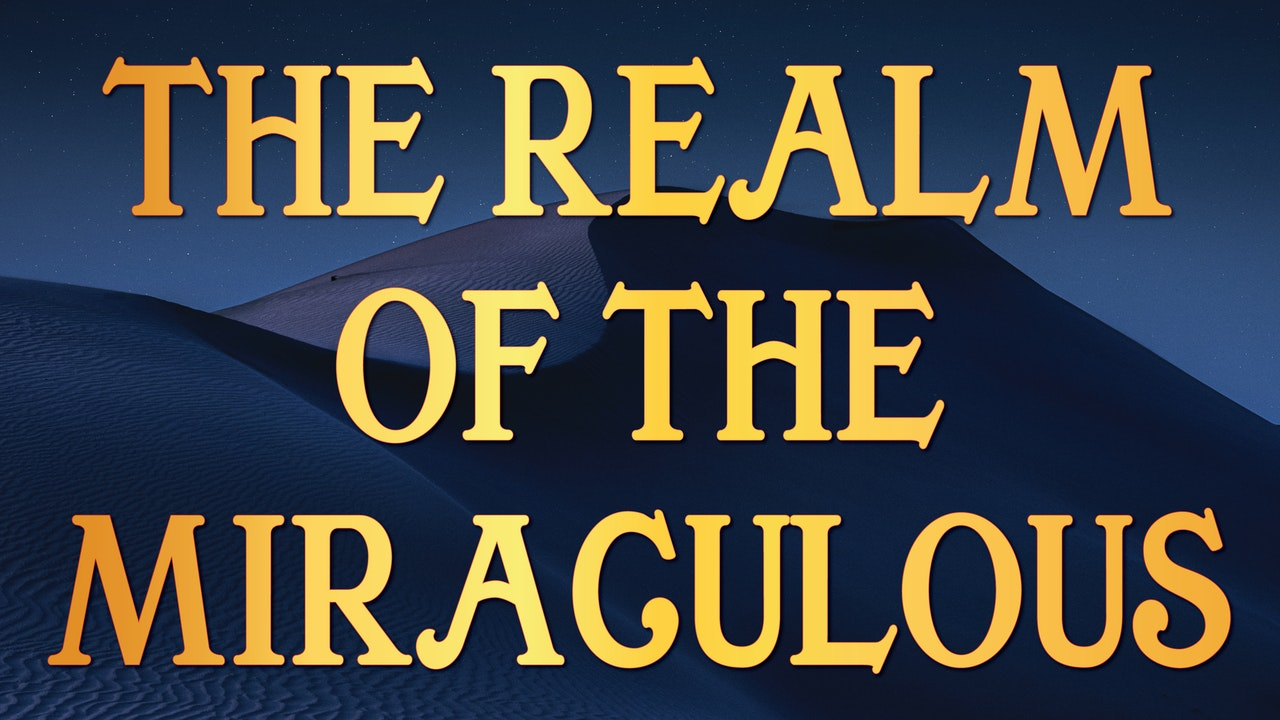 The Realm of the Miraculous