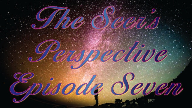 The Seer's Perspective - Episode Seven With Kevin Zadai