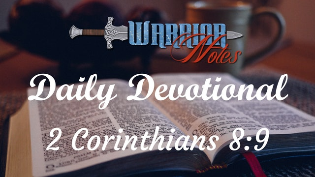 Today's Devotion 07/31/21 is out of 2 Corinthians 8:9