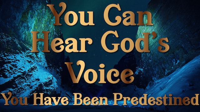 You Have Been Predestined - Your Can Hear God's Voice Session Two