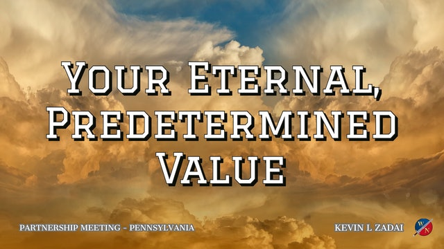 Your Eternal, Predetermined Value - Kevin Zadai