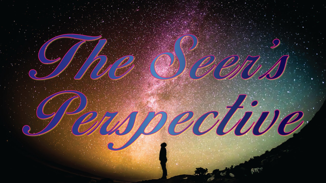 The Seer's Perspective With Ana Werner