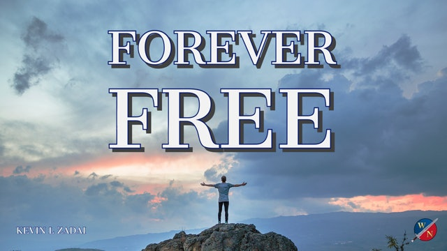 """""""Forever Free"""" - Kevin Zadai - Part 3"""