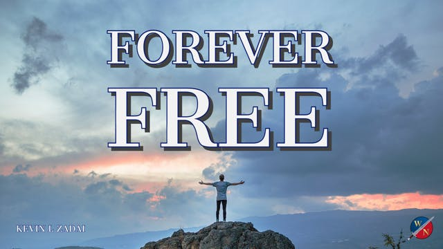 """Forever Free"" - Kevin Zadai - Part 3"