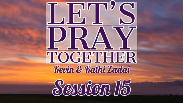 Let's Pray Together: Session 15