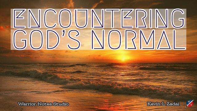 Encountering God's Normal- Kevin Zadai