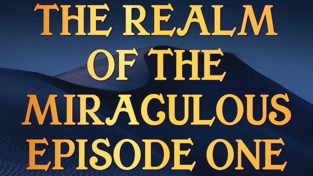 The Realm of the Miraculous - Tony Kemp Episode One