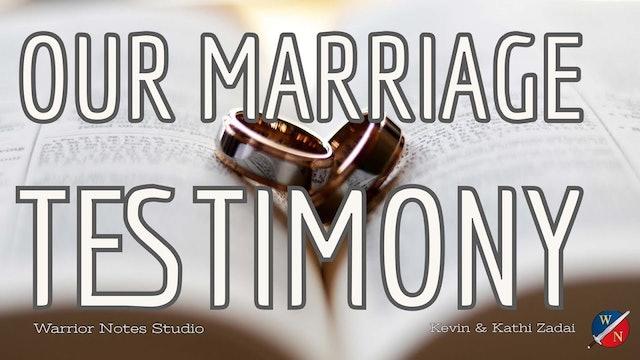 Our Marriage Testimony - Kevin & Kathi Zadai