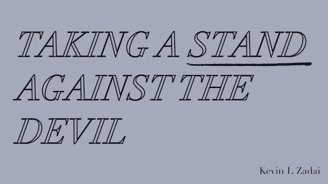 Taking A Stand Against The Devil- Kev...